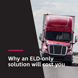 Why an ELD-only solution will cost you