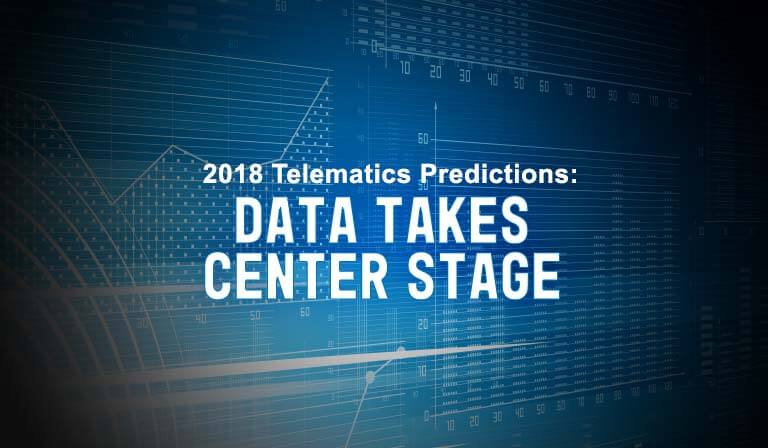 2018 Telematics Predictions: Data Takes Center Stage
