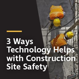 3 ways technology helps with construction site safety