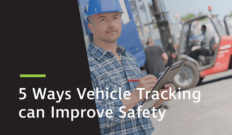 Five ways vehicle tracking can improve safety