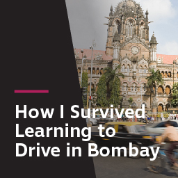 How I survived learning to drive in Bombay