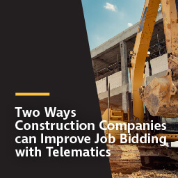 Two ways construction companies can improve job bidding with telematics