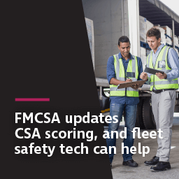 FMCSA updates CSA scoring, and fleet safety tech can help