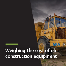 Weighing the cost of old construction equipment