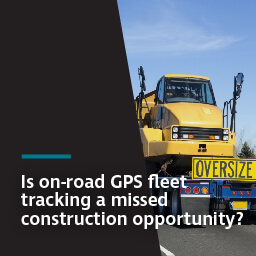 Is on-road GPS fleet tracking a missed construction opportunity?