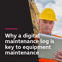 Why a digital maintenance log is key to equipment maintenance