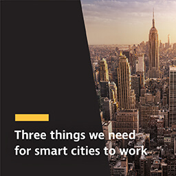 Three things we need for smart cities to work