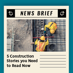 5 construction stories you need to read now