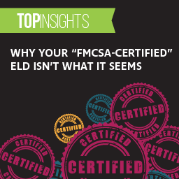 "Why Your ""FMCSA-Certified"" ELD Isn't What It Seems"